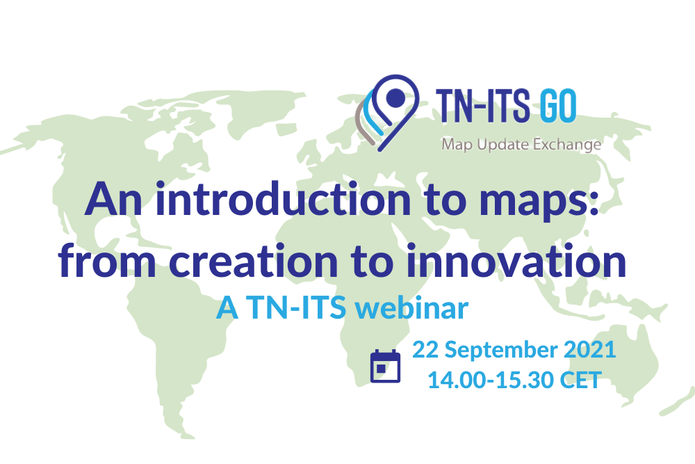 """TN-ITS FREE WEBINAR """"AN INTRODUCTION TO MAPS: FROM CREATION TO INNOVATION"""""""